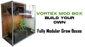 Vortex MOD grow box build your own